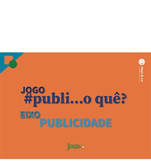 eixo publicidade: jogo #publi...oquê?