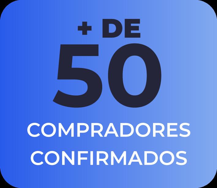 + DE 40 COMPRADORES CONFIRMADOS