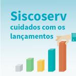 Siscoserv: cuidado com os lançamentos