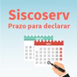 Siscoserv: prazo para declarar