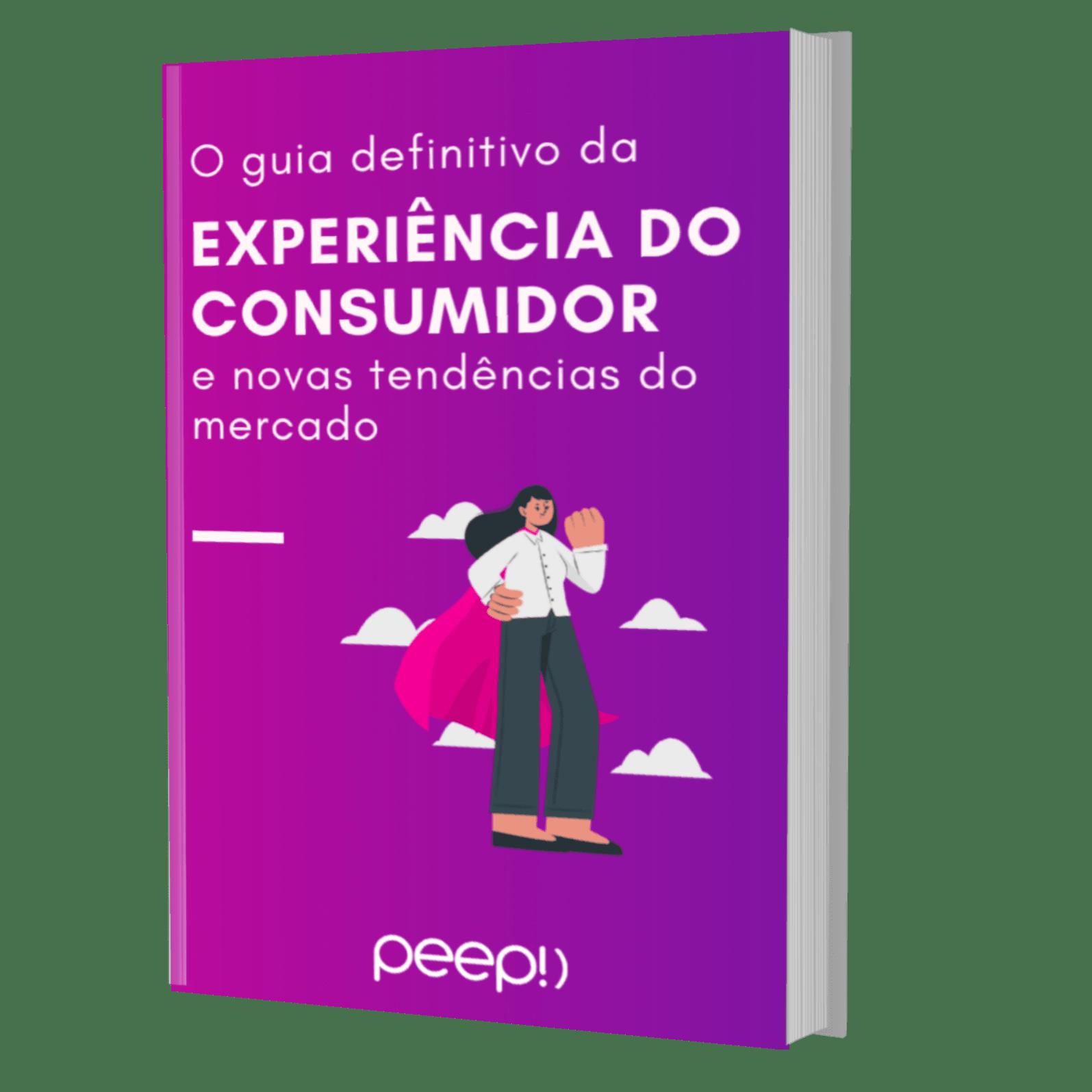 O guia definitivo da experiência do consumidor e novas tendências do mercado