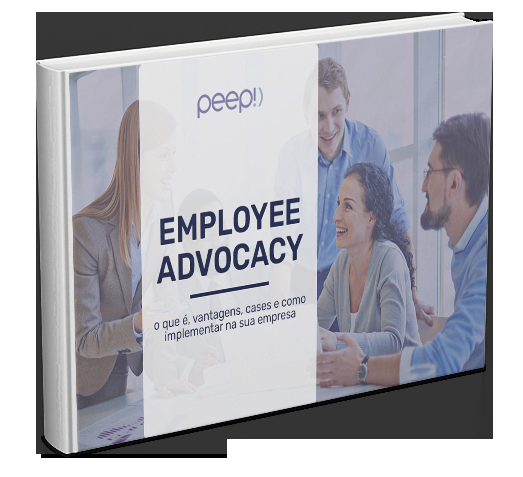 EMPLOYEE ADVOCACY:  O que é, vantagens, cases e como implementar na sua empresa