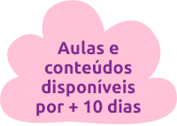 Aulas e conteúdos disponíveis por + 10 dias