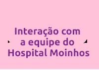 Interação com a equipe do  Hospital Moinhos