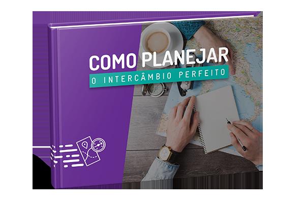 Ebook Como Planejar o Intercâmbio Perfeito