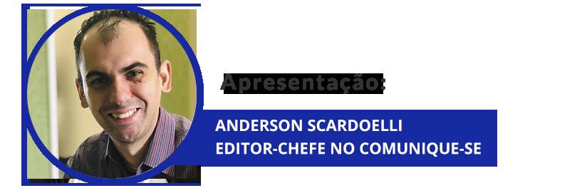 anderson scardoelli editor-chefe no comunique-se