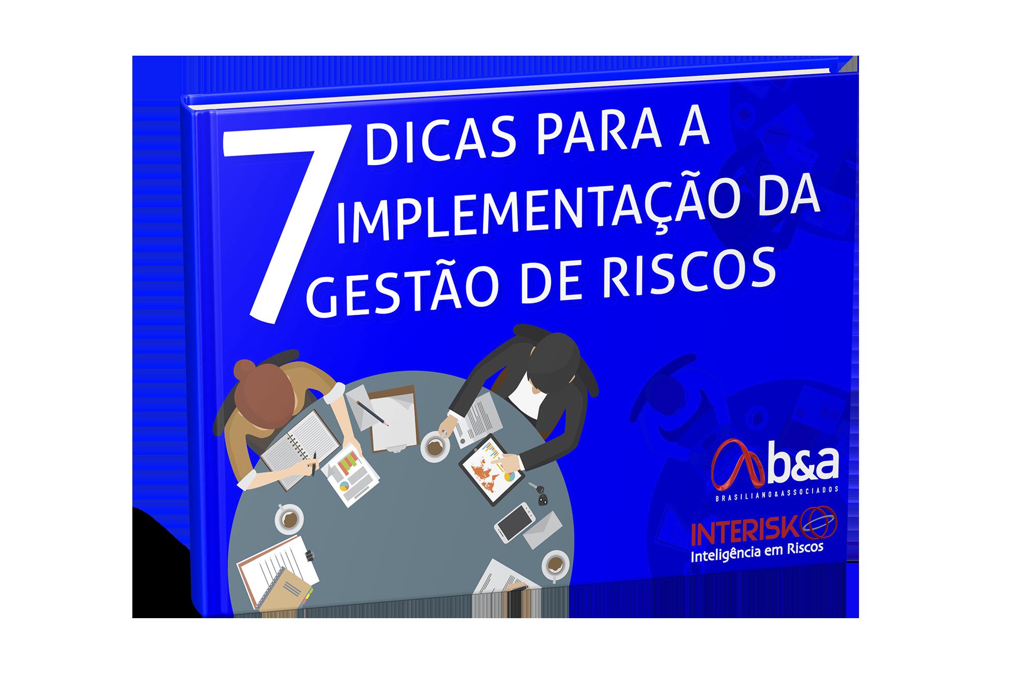 Ebook 7 dicas implementação da gestão de riscos, brasiliano interisk, gestão de riscos corporativos, ebook gestão de riscos