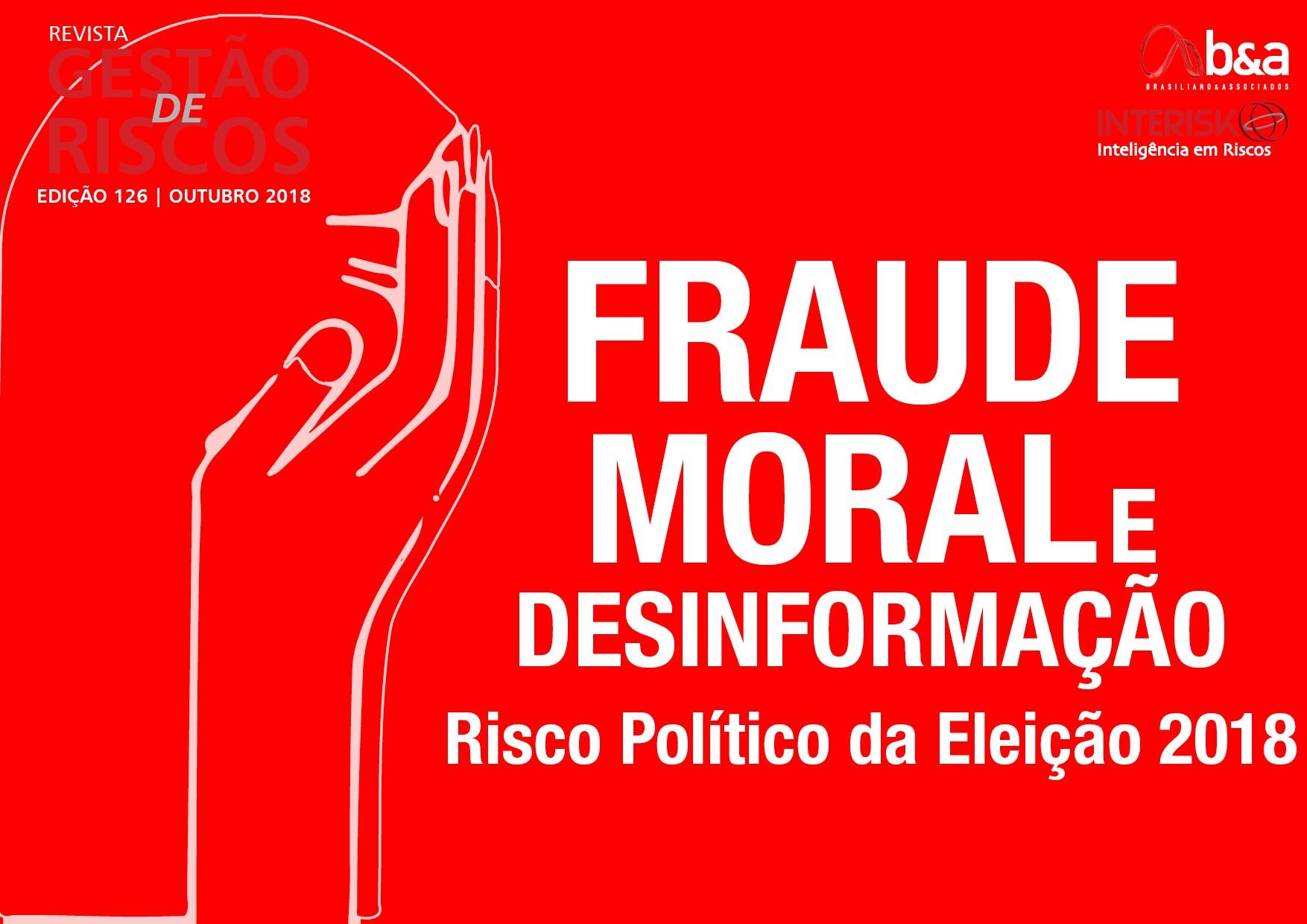 Fraude Moral e Desinformação - Risco Político Eleição