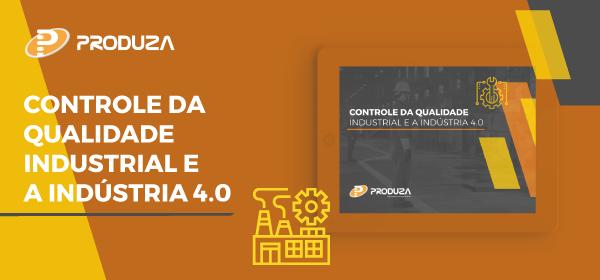 controle da qualidade industrial e a indústria 4.0