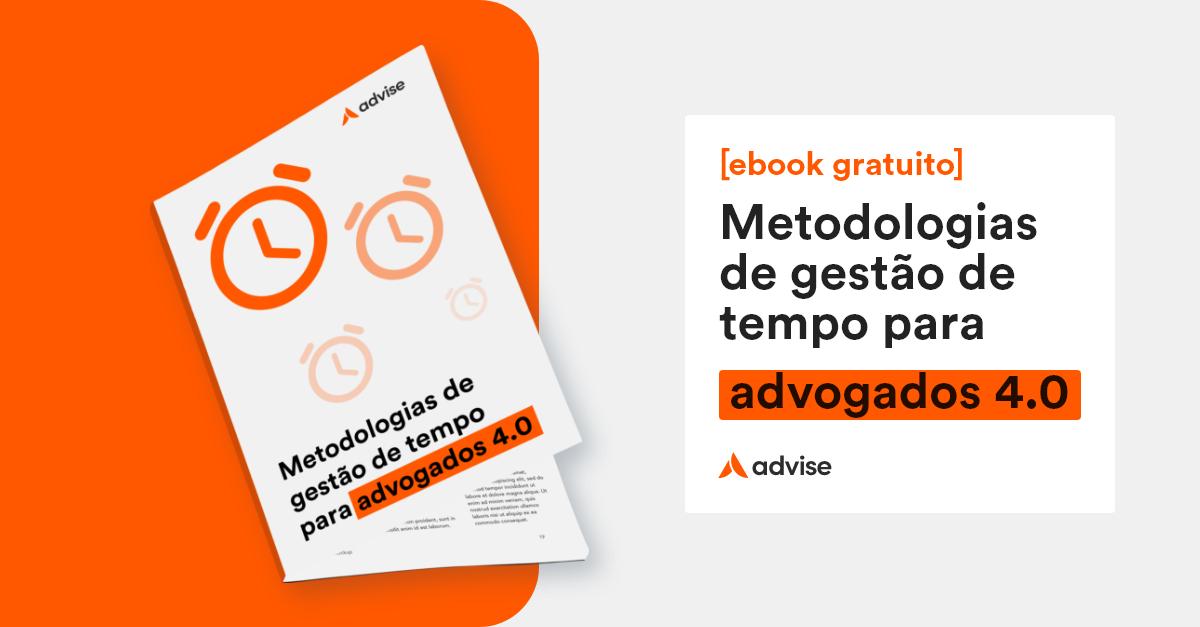 [ebook] Metodologias de gestão de tempo para advogados 4.0