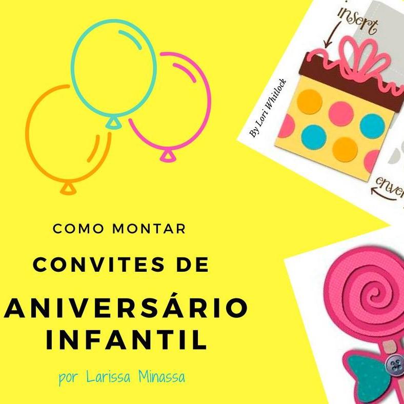 Como Montar Convites de Aniversário Infantil