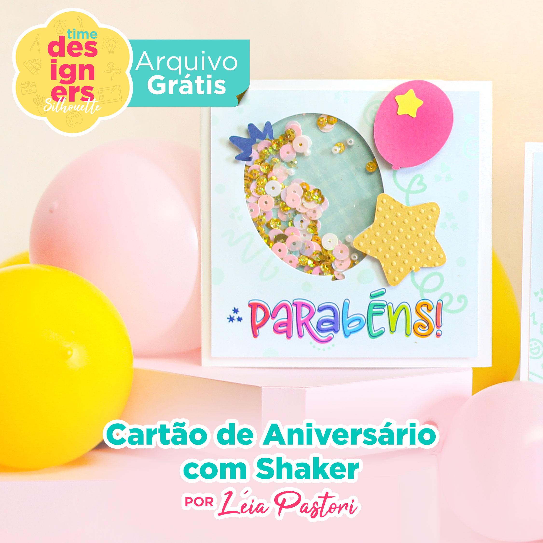 Faça o Download do Arquivo Grátis do Cartão de Aniversário com Shaker