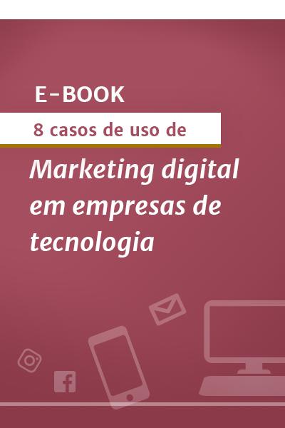 E-book 8 casos de uso de marketing digital em empresas de tecnologia