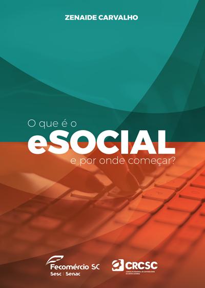 Cartilha eSocial desenvolvida pela Profª. Zenaide Carvalho em parceria com a Fecomércio SC e CRCSC