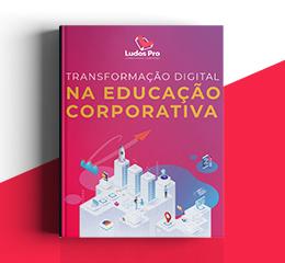 Transformação Digital na educação corporativa