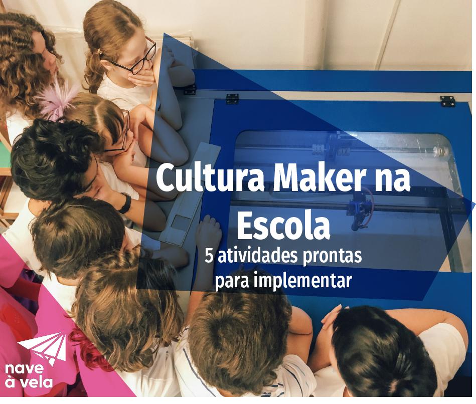 Cultura Maker na Escola