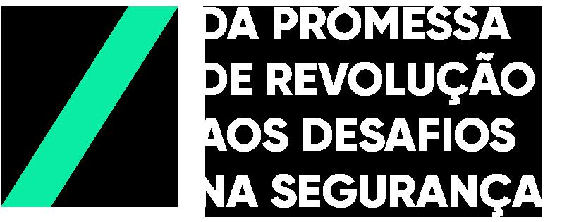 da promessa de revolução aos desafios na segurança
