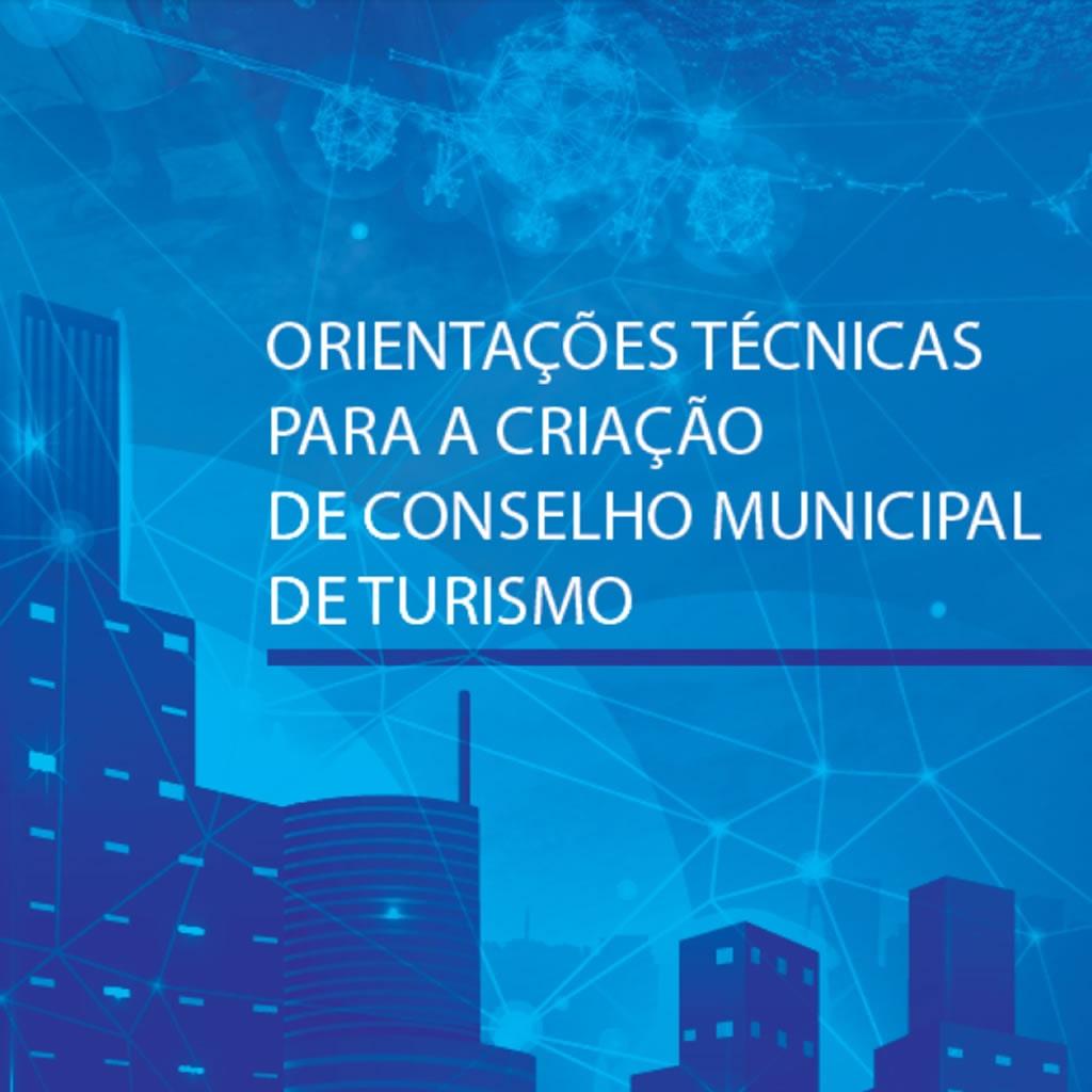 Cartilha de orientações para a criação de Conselhos Municipais de Turismo