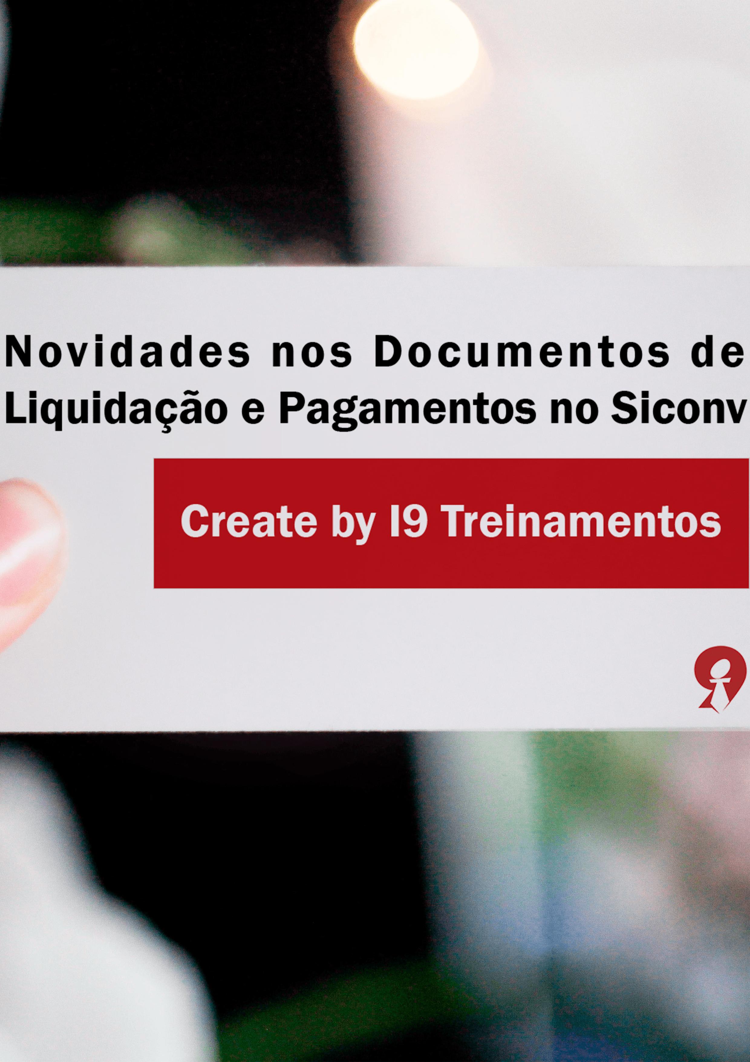 Novidades nos documentos de liquidação e pagamentos no siconv
