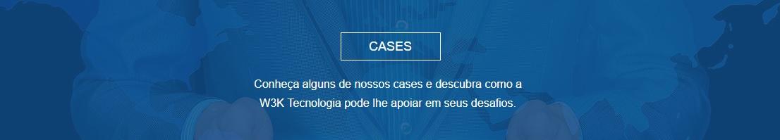 Cases W3K Tecnologia