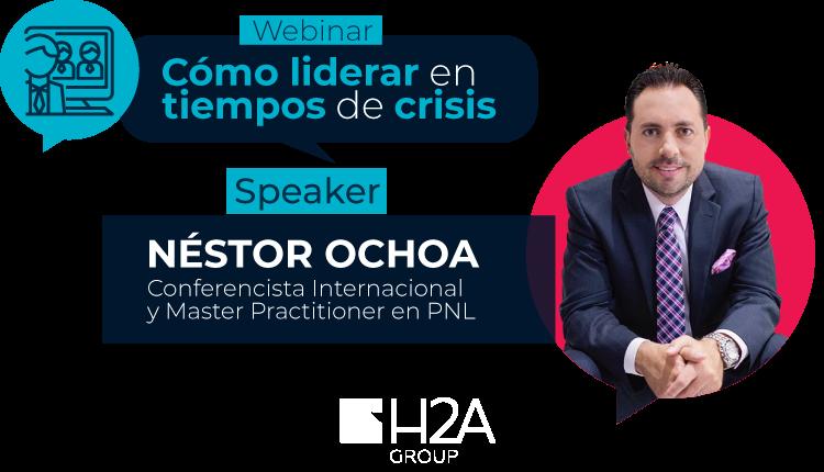 Cómo liderar en tiempos de crisis   Néstor Ochoa