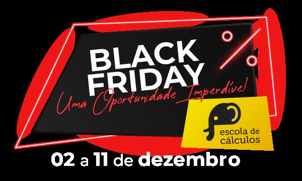 Black Friday Escola de Cálculos - Uma Oportunidade Incrível