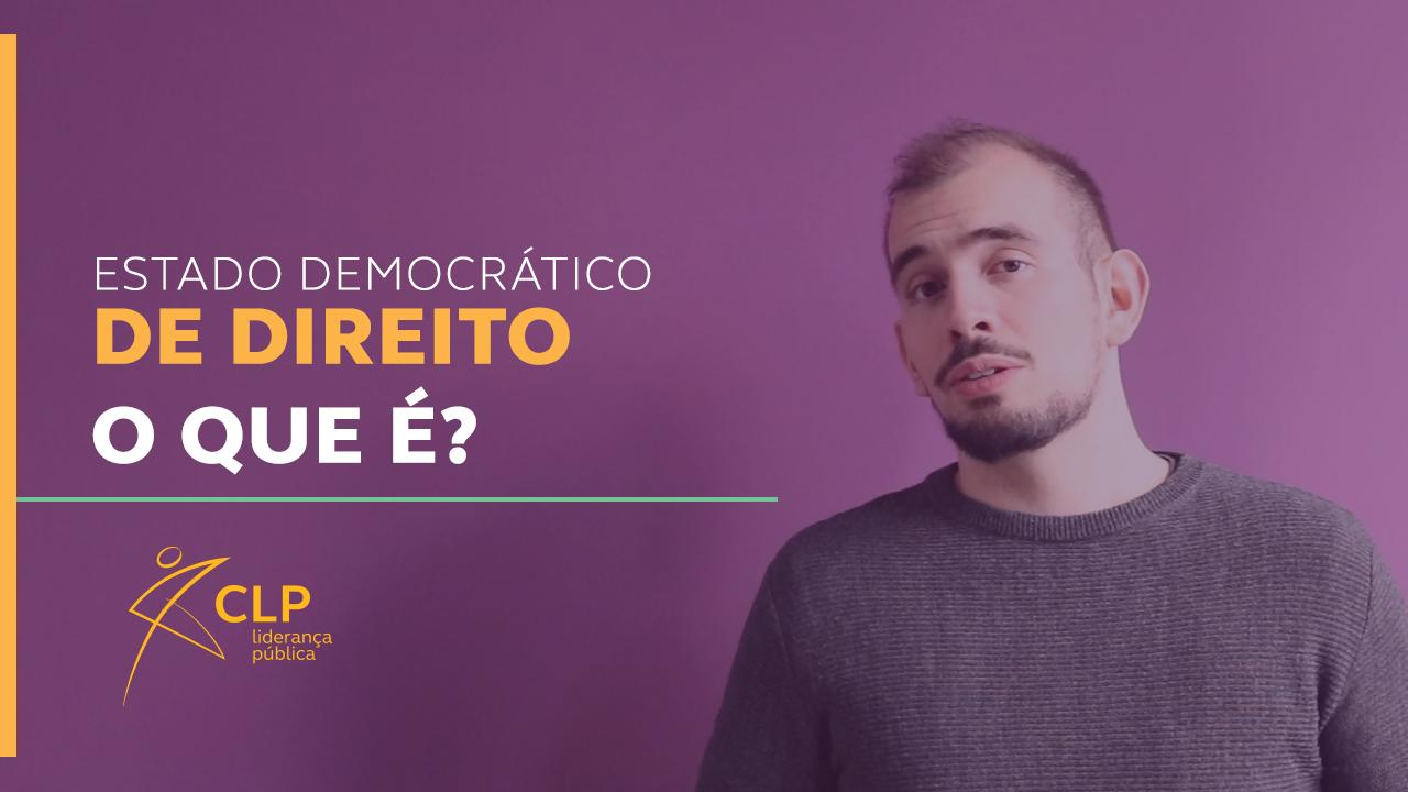 O que é Estado Democrático de Direito