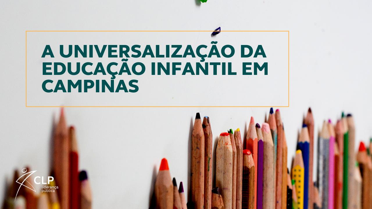 Líder MLG universaliza educação Infantil em Campinas