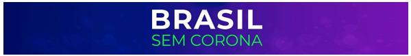 Brasil sem Corona