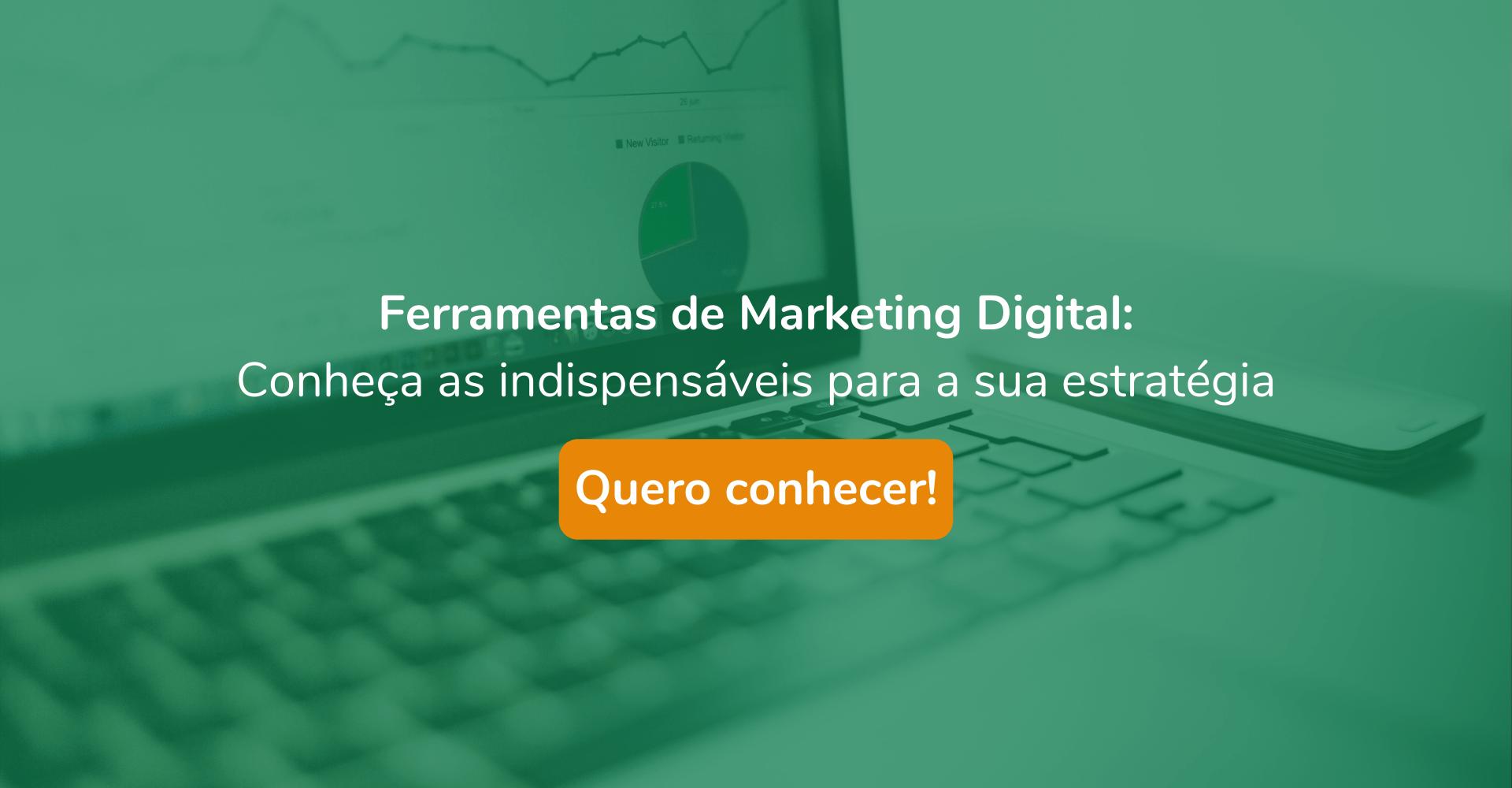 Ferramentas de Marketing Digital indispensáveis para seu planejamento estratégico