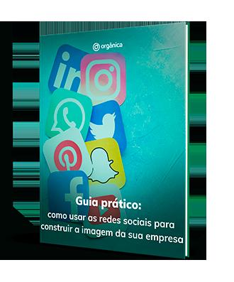 Como usar as redes sociais para construir a imagem da sua empresa