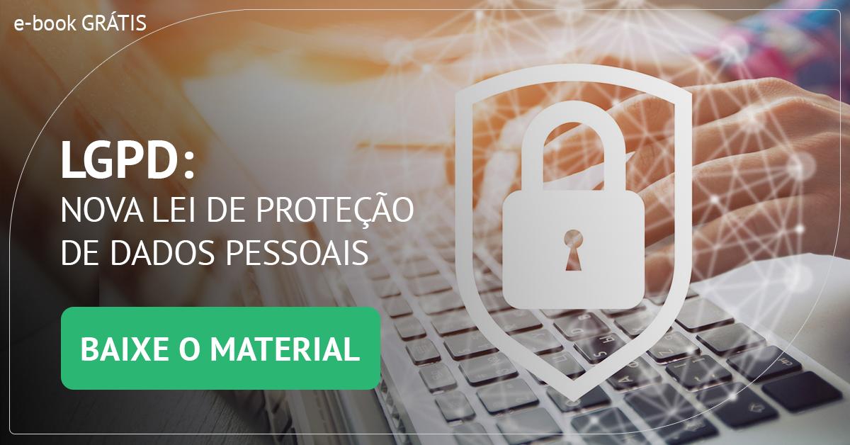 E-BOOK: LGPD: Nova lei de Proteção de Dados Pessoais