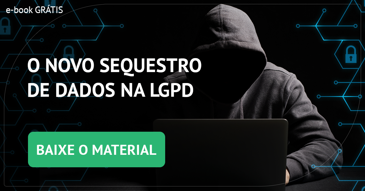 e-Book: O novo sequestro de dados na LGPD
