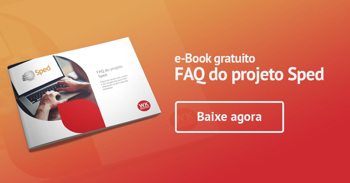 e-book: FAQ do Projeto Sped | Fique por dentro dos prazos e das exigências que mais impactam no dia a dia das empresas