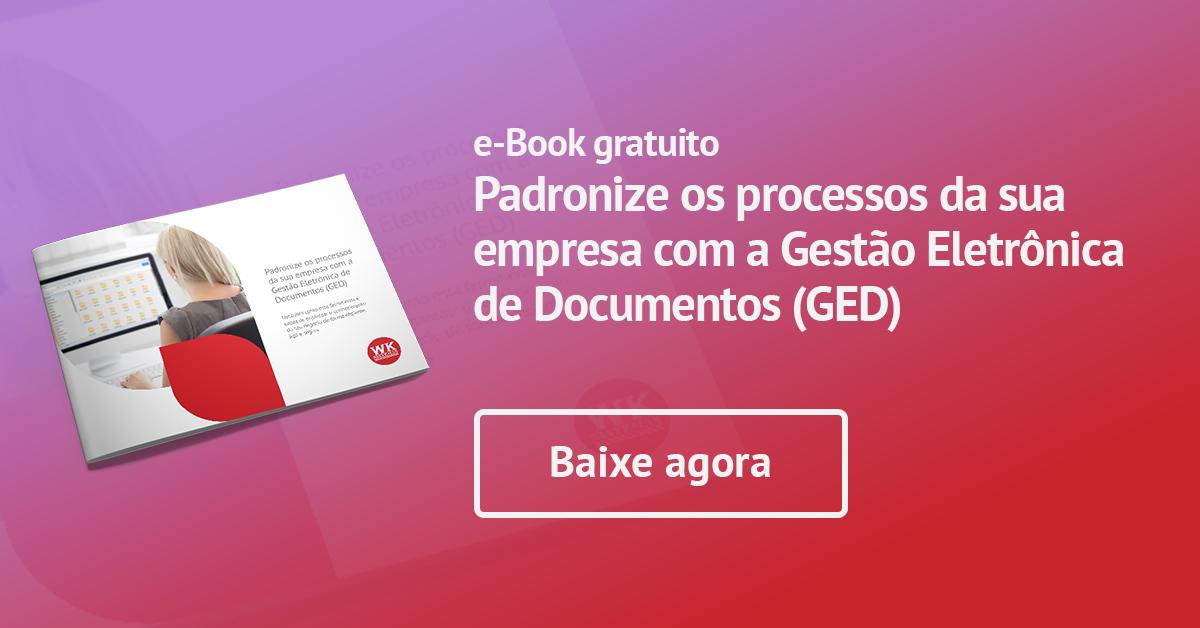 e-book: Padronize os processos da sua empresa com a Gestão Eletrônica de Documentos (GED)