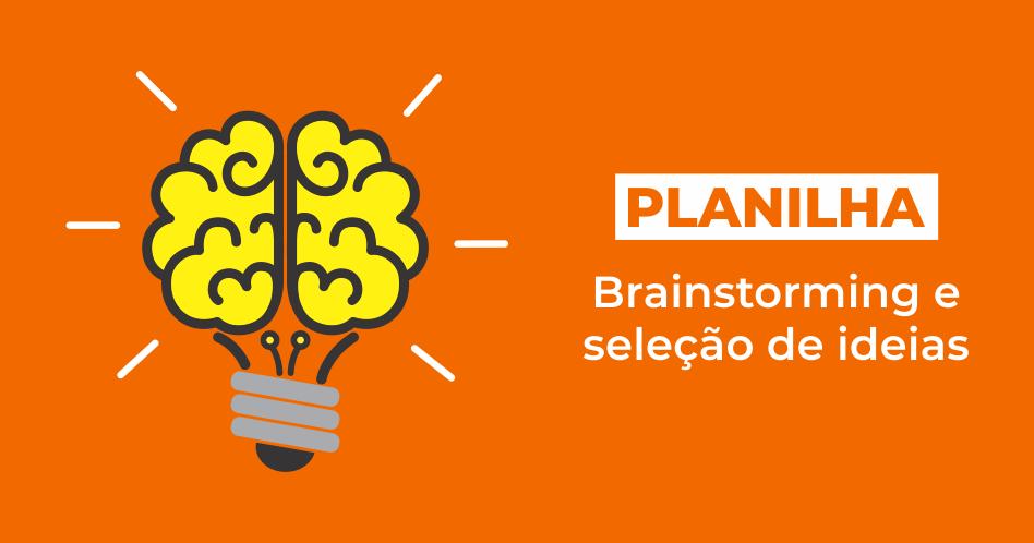 [Planilha] Brainstorming e seleção de ideias