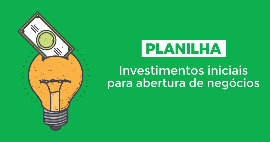 [Planilha] Investimentos iniciais para abertura de Negócios