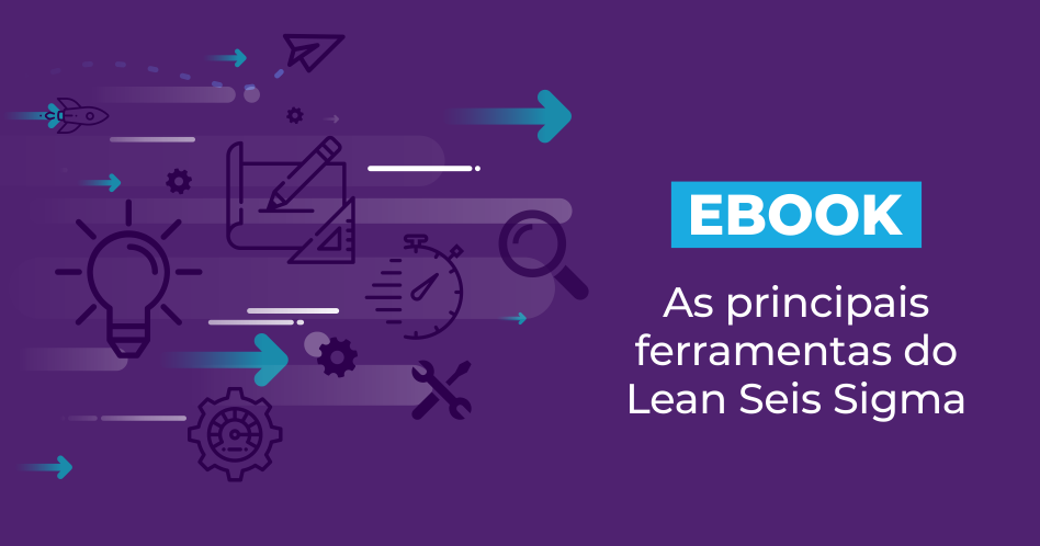 [eBook] As principais ferramentas do Lean Seis Sigma