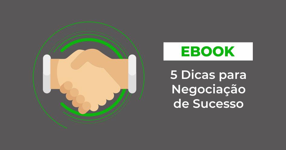 [eBook] 6 Dicas para Negociação de Sucesso