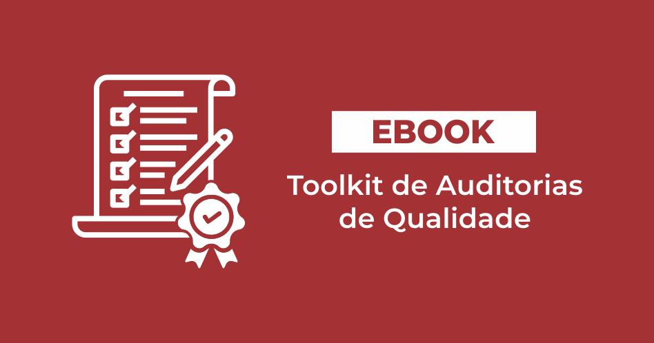 [eBook] Toolkit de Auditorias da Qualidade