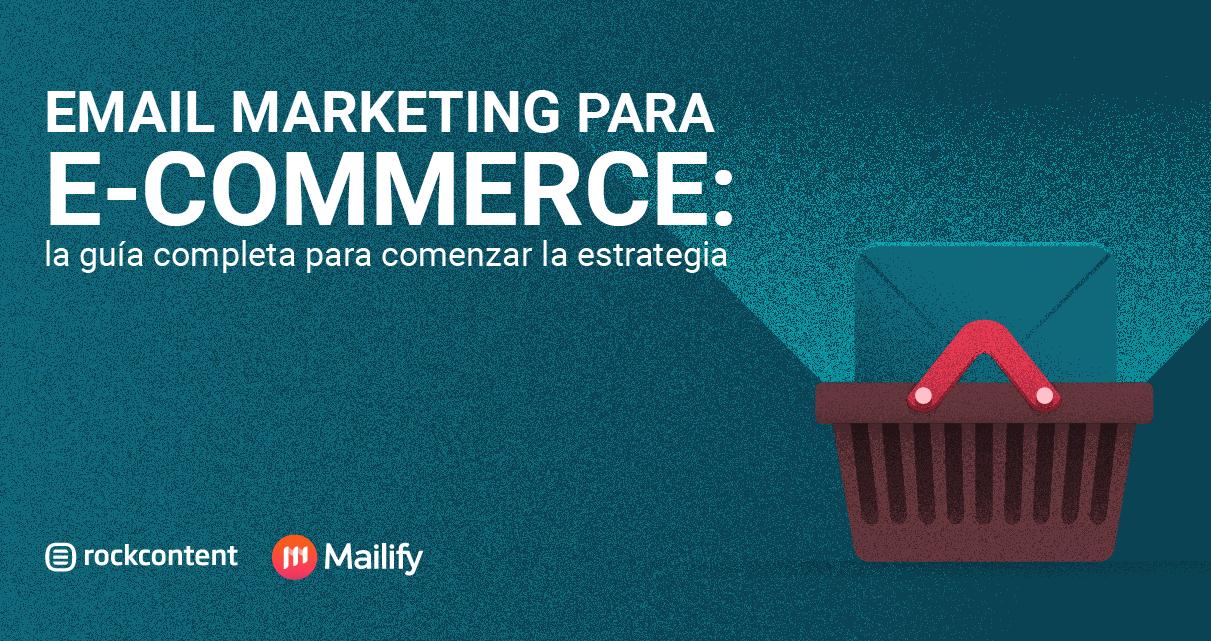 Ebook: Email Marketing para E-commerce - La guía para comenzar la estrategia