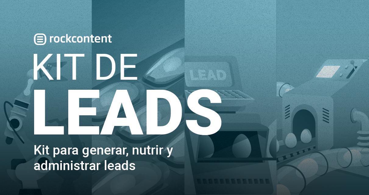 Kit completo sobre la generación, nutrición y gestión de leads