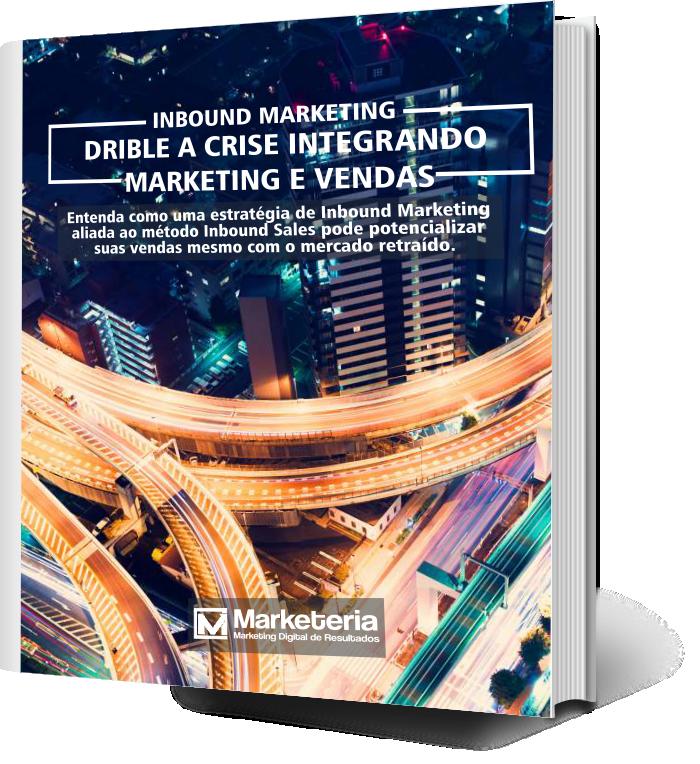 Drible a crise com o Inbound Marketing. eBook Gratuito. Aproveite!