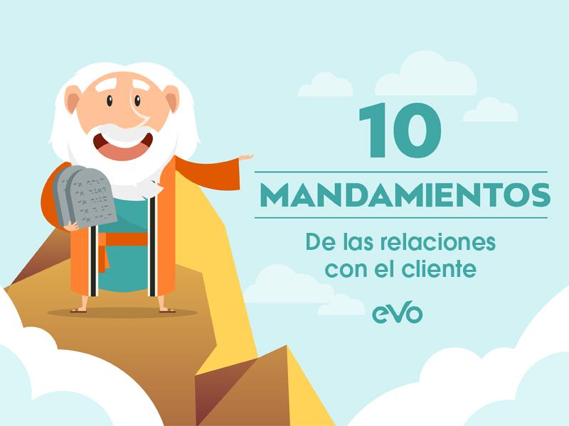 10 mandamientos de la relación con tu cliente
