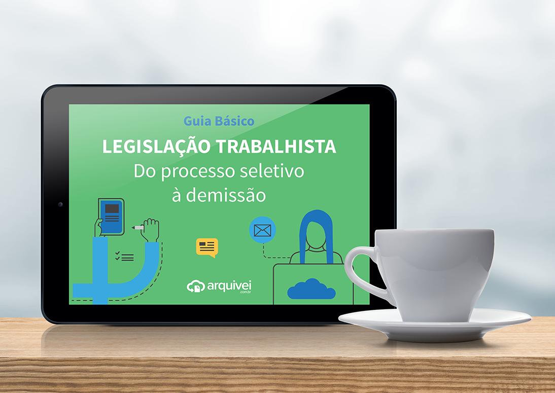 Ebook Guia Básico como Legislação Trabalhista do processo seletivo à demissão.